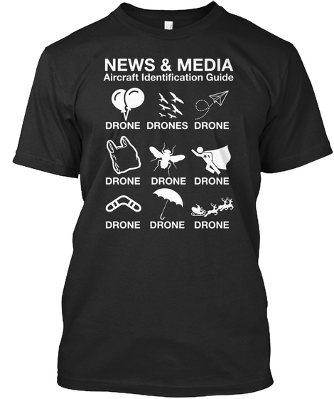 News & Media Aircraft Identification Guide Drone Drones Drone Drone Drone Drone Drone Drone Drone Black T-Shirt Front