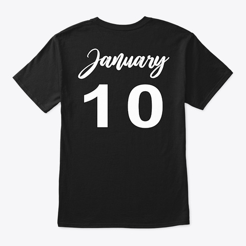 January 10   Capricorn Black T-Shirt Back