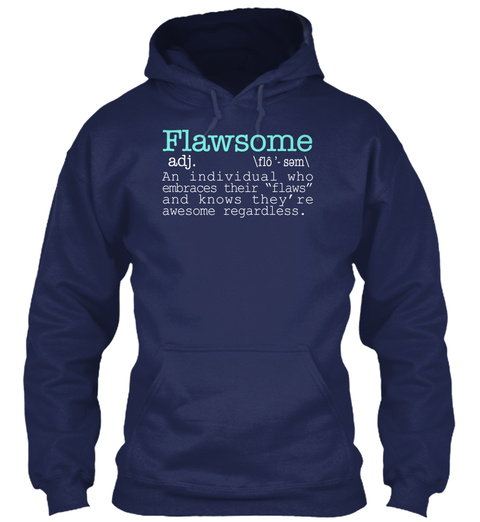 Flawsome Adj Flo Sam An Individual Who Embraces Their Flaws And Knows They Are Awesome Regardless Navy T-Shirt Front