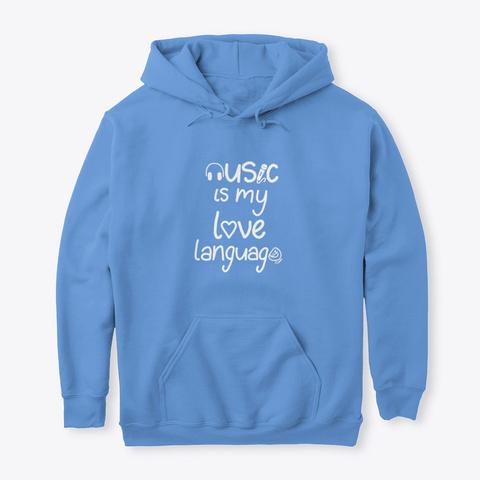 Music Is My Love Language Carolina Blue T-Shirt Front