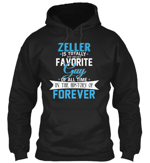 Zeller   Most Favorite Forever. Customizable Name Black T-Shirt Front