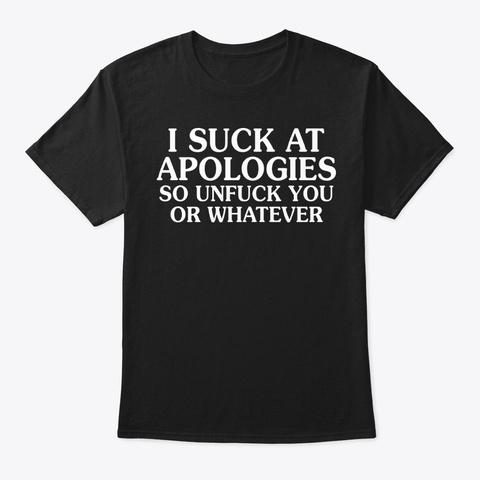 I Suck At Funny T Shirt Hilarious Black T-Shirt Front