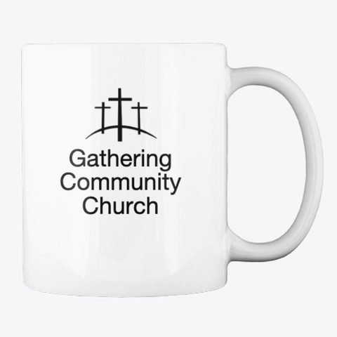 Gathering Community Church Coffee Mug White T-Shirt Back