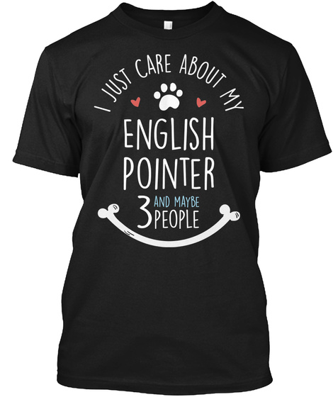 Cute English Pointer Dog Lovers Gift For Dog Moms And Dog Dads Black T-Shirt Front