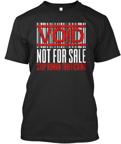 Void Not For Sale Stop Human Trafficking Black T-Shirt Front