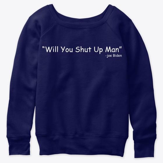 Just Shut Up Man T Shirts