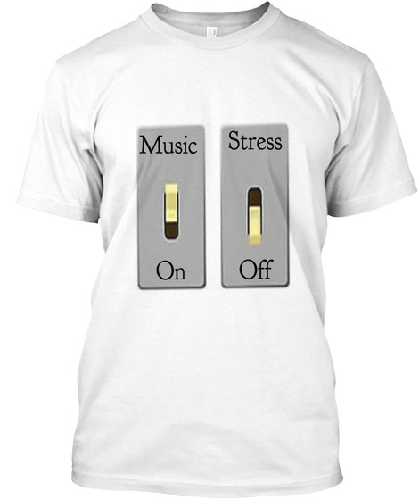 Stress    Off Music     On White T-Shirt Front