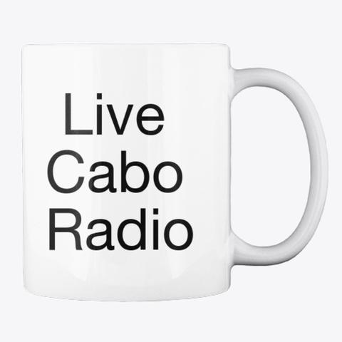 Live Cabo Radio Coffee Mug White T-Shirt Back