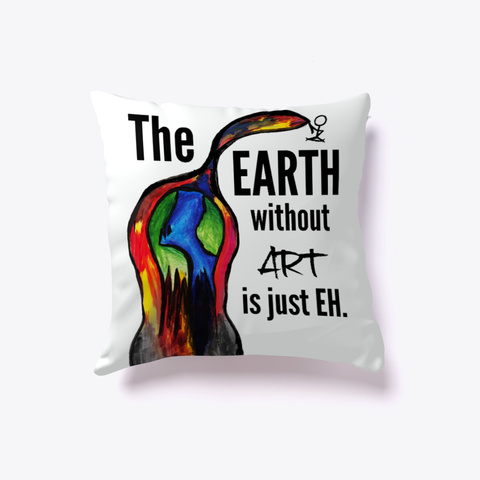 The Earth Without Art  Standard T-Shirt Back