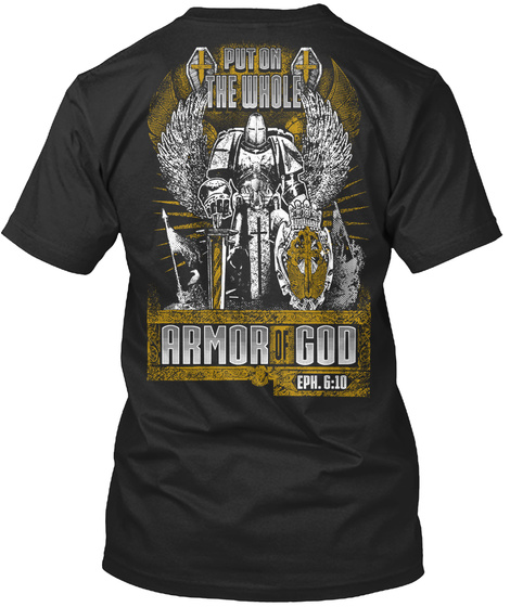 Na Put On The Whole Armor Of God Eph 6 10 Black T-Shirt Back
