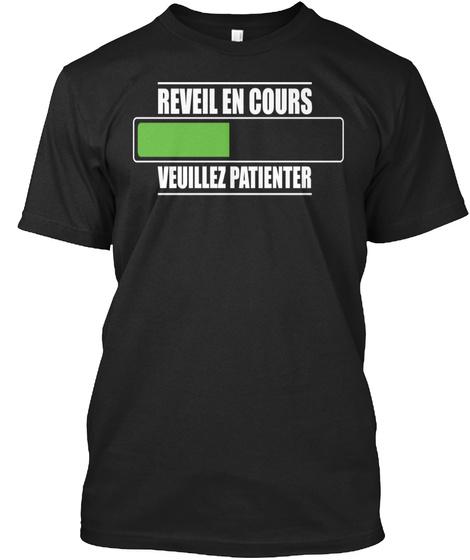 Réveil En Cours T Shirt Cadeau Humour Black T-Shirt Front