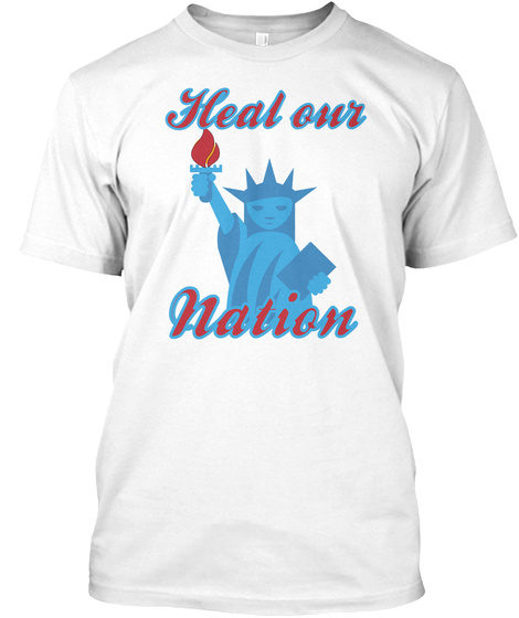 Heal Our Nation White T-Shirt Front