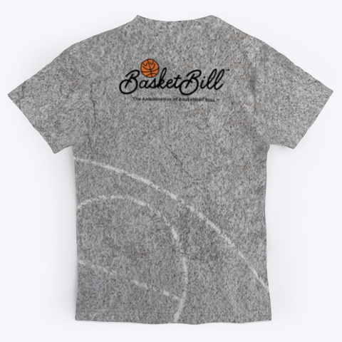 Basket Bill™ Concrete Court Standard T-Shirt Back