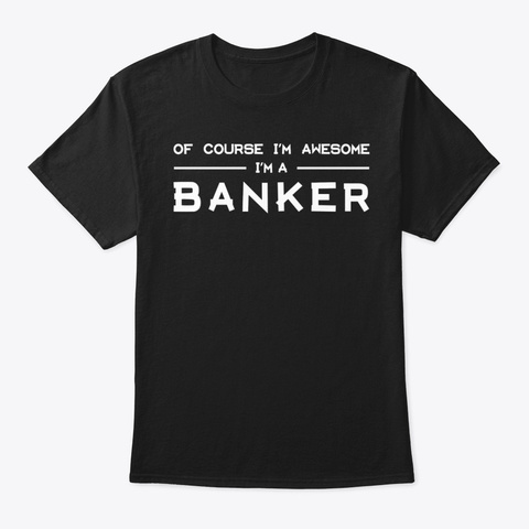 Awesome Banker Black T-Shirt Front