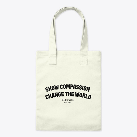 Show Compassion   Tote Natural T-Shirt Front