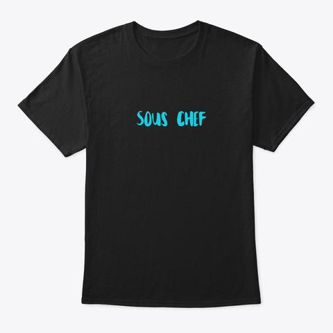 Sous Chef  Black T-Shirt Front