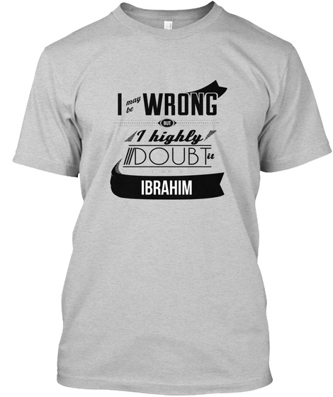 Ibrahim I May Be Wrong Light Steel T-Shirt Front