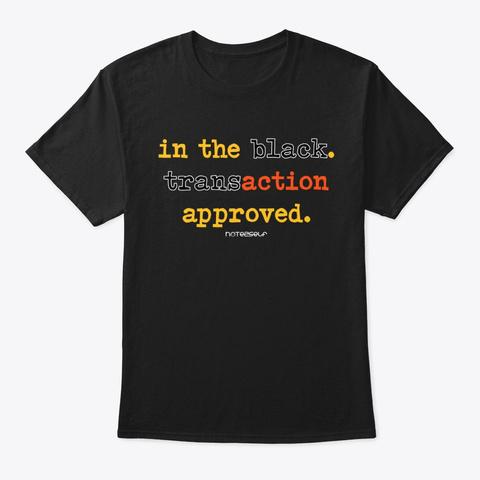 Black. Trans. Action. Black T-Shirt Front