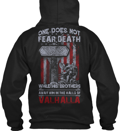One Does Not Fear Deadth While His Brothers Await Him In The Halls Of Valhalla Black Camiseta Back