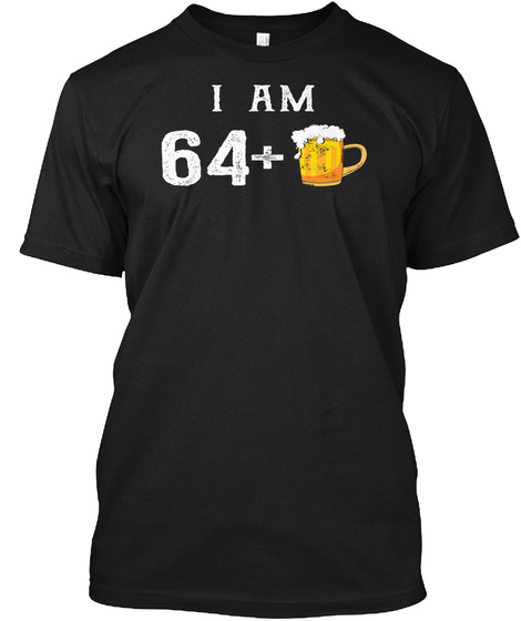 Funny 65th Birthday Tee Shirts Hilarious Black T Shirt Front