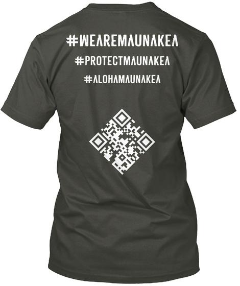 #Wearemaunakea #Protectmaunakea #Alohamaunakea Smoke Gray T-Shirt Back