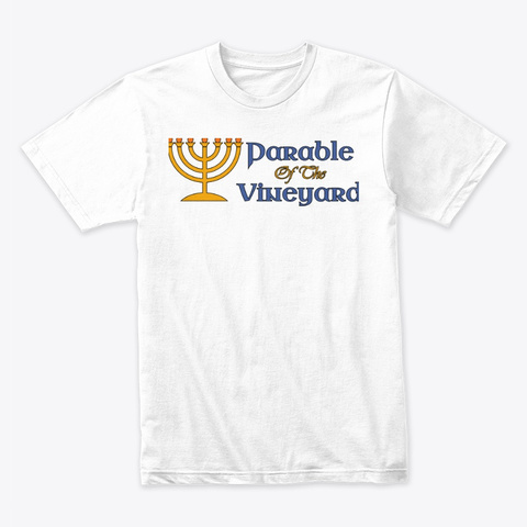Parable Of The Vineyard Tee White T-Shirt Front