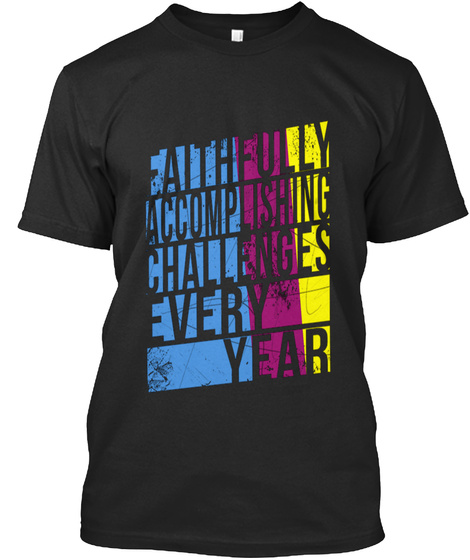 Faithfully Accomplishing Challenges Every Year Black T-Shirt Front