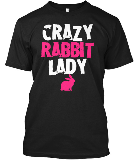 Crazy Rabbit Lady Black Kaos Front