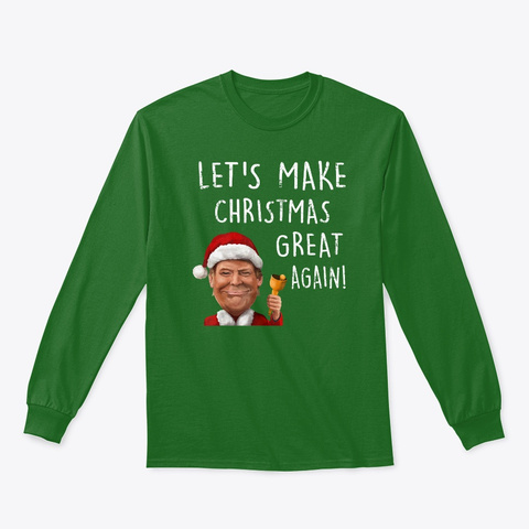 Let's Make Christmas Great Again Trump Irish Green T-Shirt Front