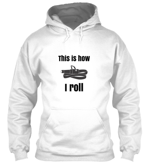 This Is How I Roll T Shirt White T-Shirt Front