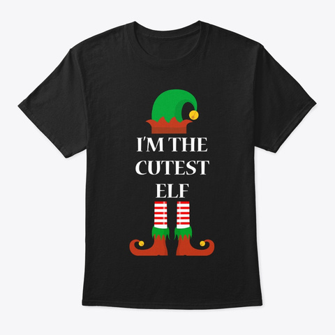 I'm The Cutest Elf Black T-Shirt Front