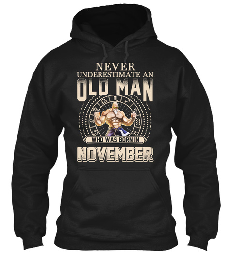 Never Underestimate An Old Man Who Was Born In November Black T-Shirt Front