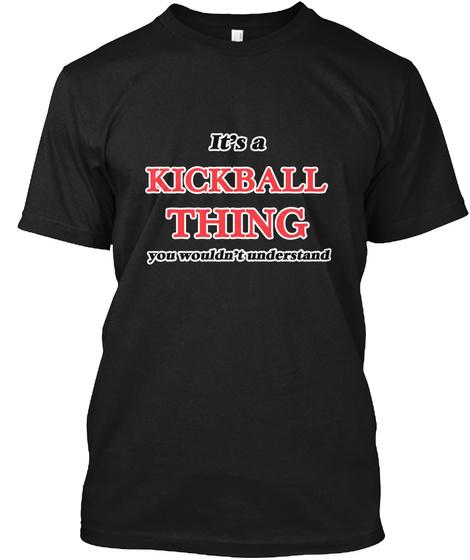 It's A Kickball Thing Black T-Shirt Front