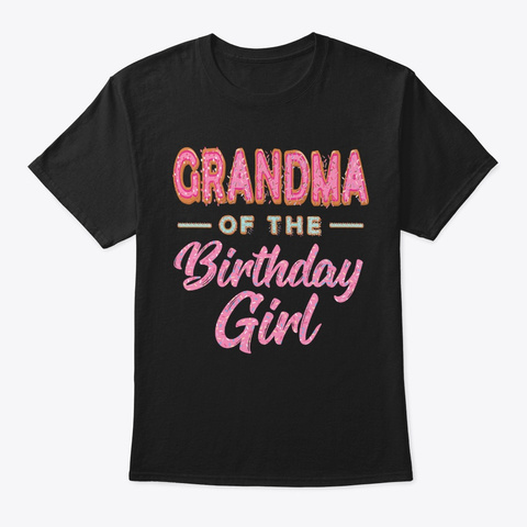Cute Donut Grandma Birthday Girl Sweet F Black T-Shirt Front