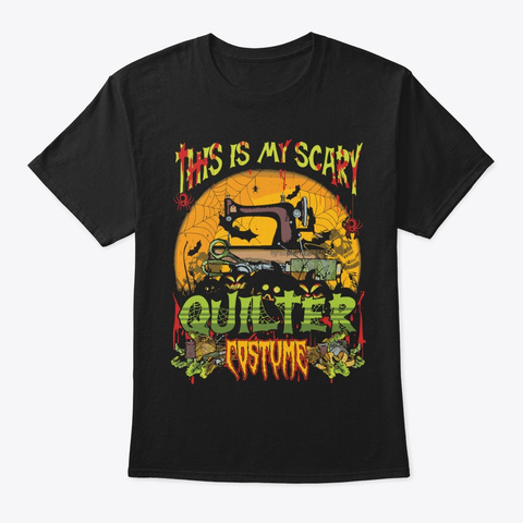 Halloween Quilting My Scary Quilter Black T-Shirt Front