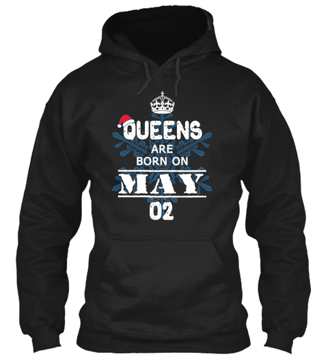Christmas Queens Are Born On May 02 Black T-Shirt Front