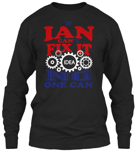 If Lan Can't Fix It Idea No One Can Black Long Sleeve T-Shirt Front