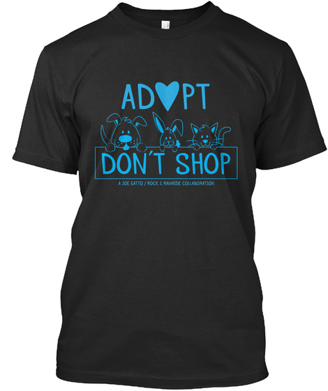 Adopt Don't Shop A Joe Gatto / Rock & Rawhide Collaboration Black T-Shirt Front