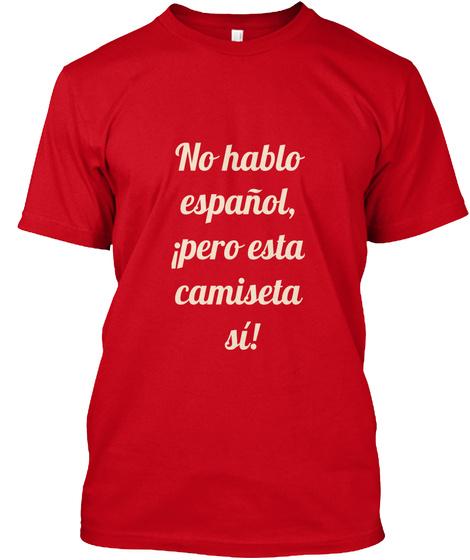 No Hablo  Español,  ¡Pero Esta  Camiseta  Sí! Red T-Shirt Front