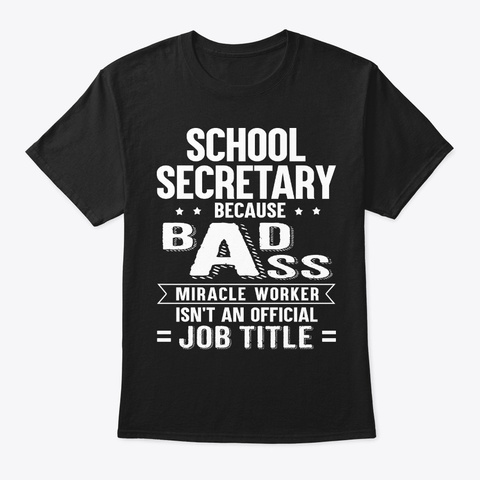 School Secretary Gift Miracle Worker Black T-Shirt Front