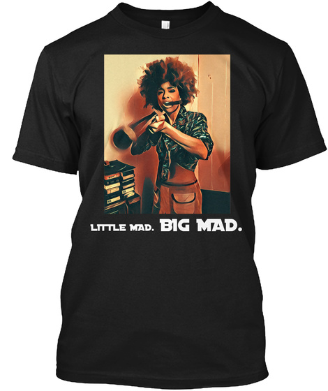 Little Mad. Big Mad. Black T-Shirt Front