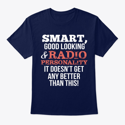 Radio Personality Funny Gift   Smart,Goo Navy T-Shirt Front