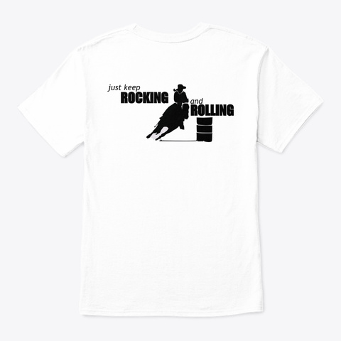 Keep On Rocking And Rolling (Barrels) White T-Shirt Back