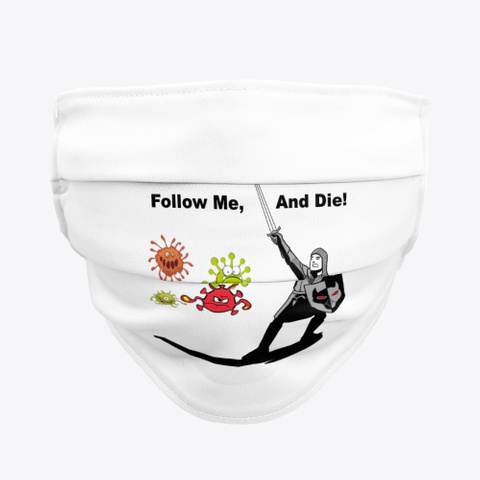 Follow Me, Corona Virus! Products from Follow Me, And Die! | Teespring