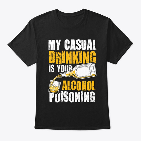 Alcohol Poisoning T Shirt Black T-Shirt Front