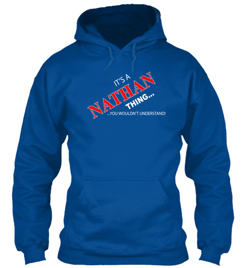 It's A Nathan Thing...You Wouldn't Understand Royal T-Shirt Front