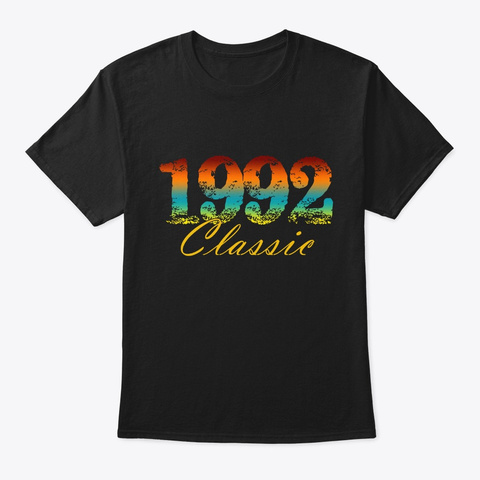 Classic 1992 Born In 1992 Novelty Gift Black Camiseta Front