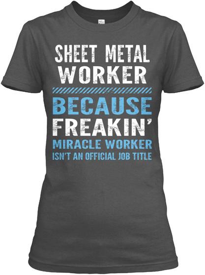 Sheet Metal Worker Sheet Metal Worker Because Freakin