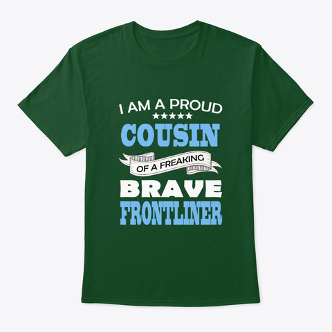 Proud Cousin Of A Frontliner Deep Forest T-Shirt Front