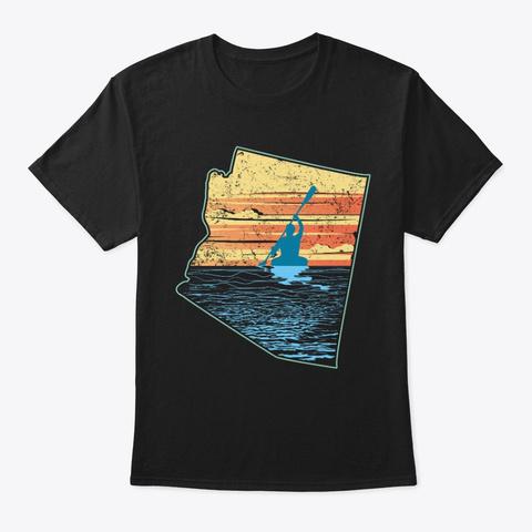 Kayaking Arizona Kayak Camping Trip Love Black T-Shirt Front